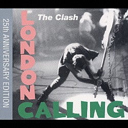 ザ・クラッシュ「LONDON CALLING 25TH ANNIVERSARY EDITION」