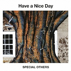 SPECIAL OTHERS「Have a Nice Day」