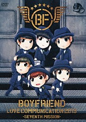 BOYFRIEND「BOYFRIEND LOVE COMMUNICATION 2013 -SEVENTH MISSION-」