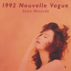 松田聖子「1992 Nouvelle Vague」