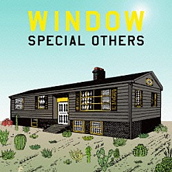 SPECIAL OTHERS「WINDOW」