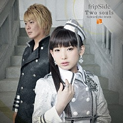 fripSide「Two souls -toward the truth-」