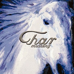 CHAR「MUSTANG -revisited-」