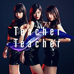 AKB48「Teacher Teacher」